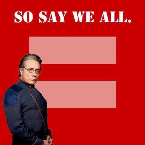 Admiral Adama supports marriage equality.